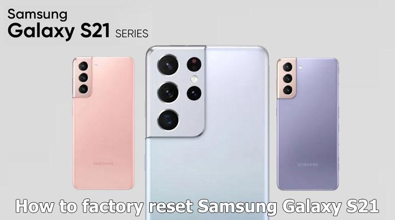 factory reset galaxy s21